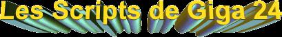 Les Scripts de Giga 24 3D